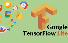 谷歌正式发布TensorFlow Lite,可实时运行移动端人工智能应用